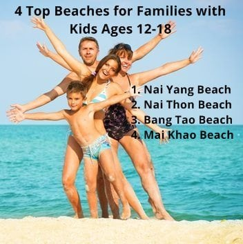 4 Top Phuket Beaches for families with kids (ages 12-18)